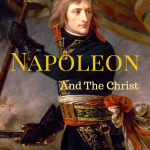 Napoleon & The Christ